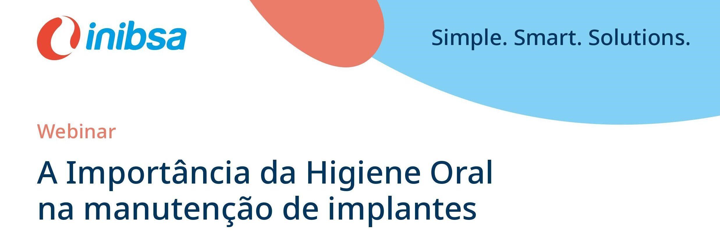 A Importância da Higiene Oral na    manutenção dos implantes
